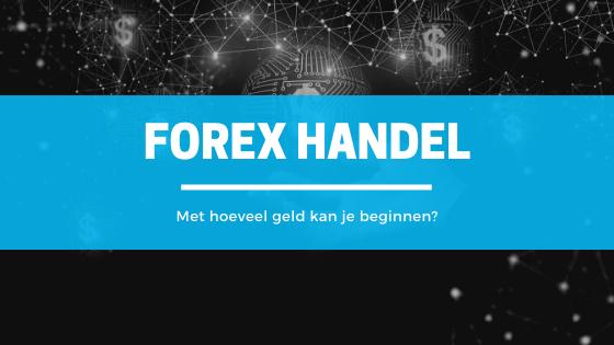 Forexhandel / Met hoeveel geld kan je beginnen?