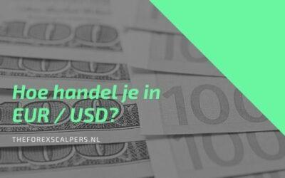 Hoe handel je in EUR / USD?